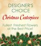 Designer's Choice Centerpiece with Premium Flowers