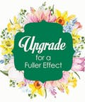 Upgrade for More Flowers for a Fuller Effect